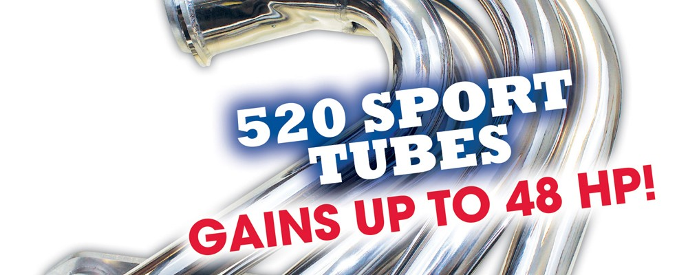 PRODUCT SPOTLIGHT: CMI'S NEW 52O SPORT TUBES AND 520 E-TOP HEADERS
